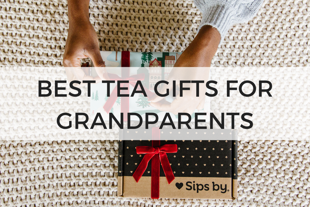 Best tea gifts for grandparents