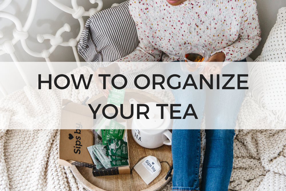 How to Organize Your Tea