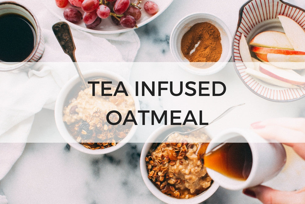 TEA INFUSED OATMEAL