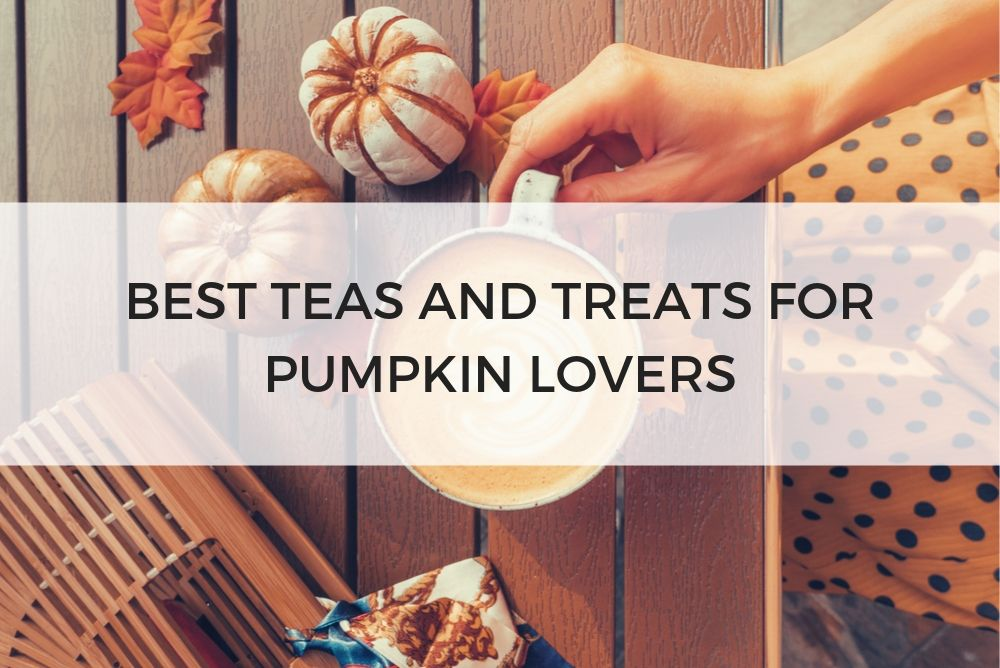 best teas and treats for pumpkin lovers