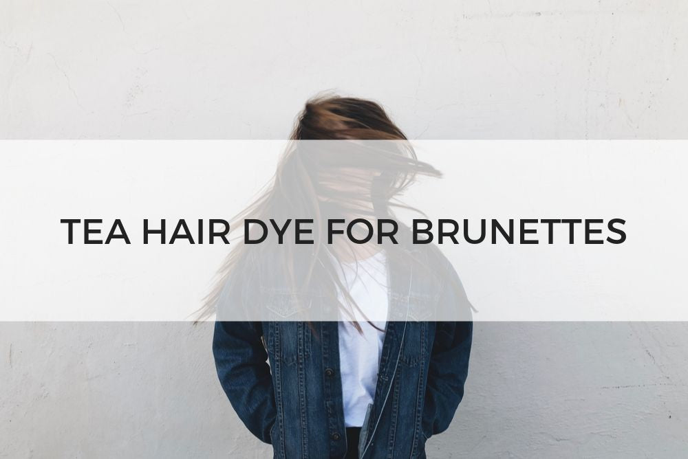 Tea Hair Dye for Brunettes