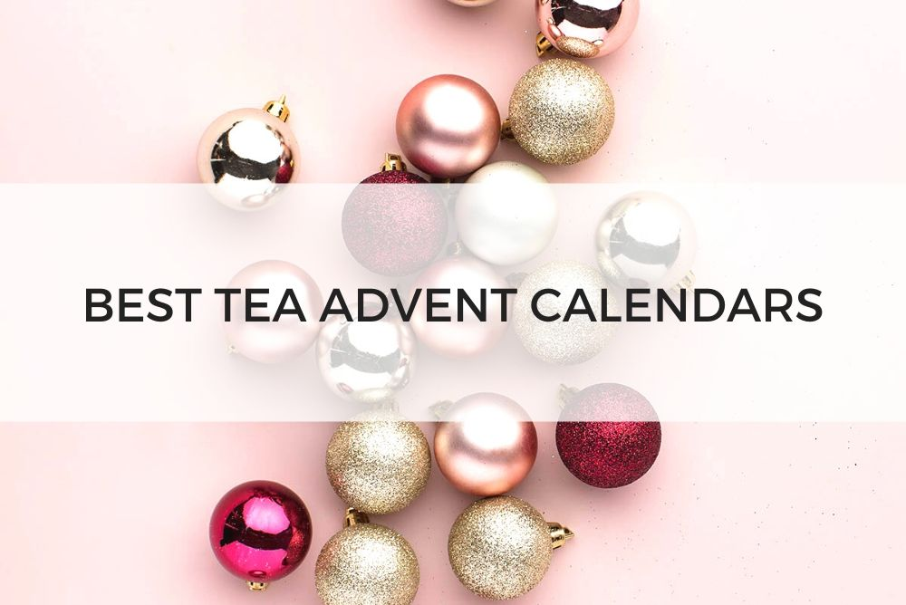 the best tea advent calendars