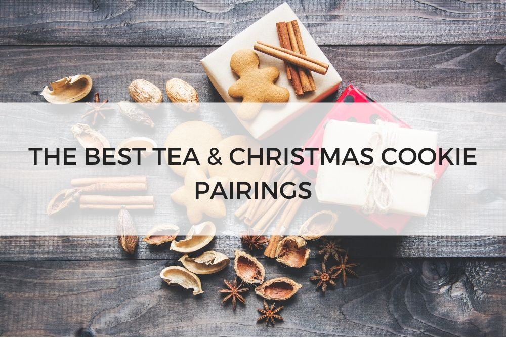 best tea and Christmas cookies pairings