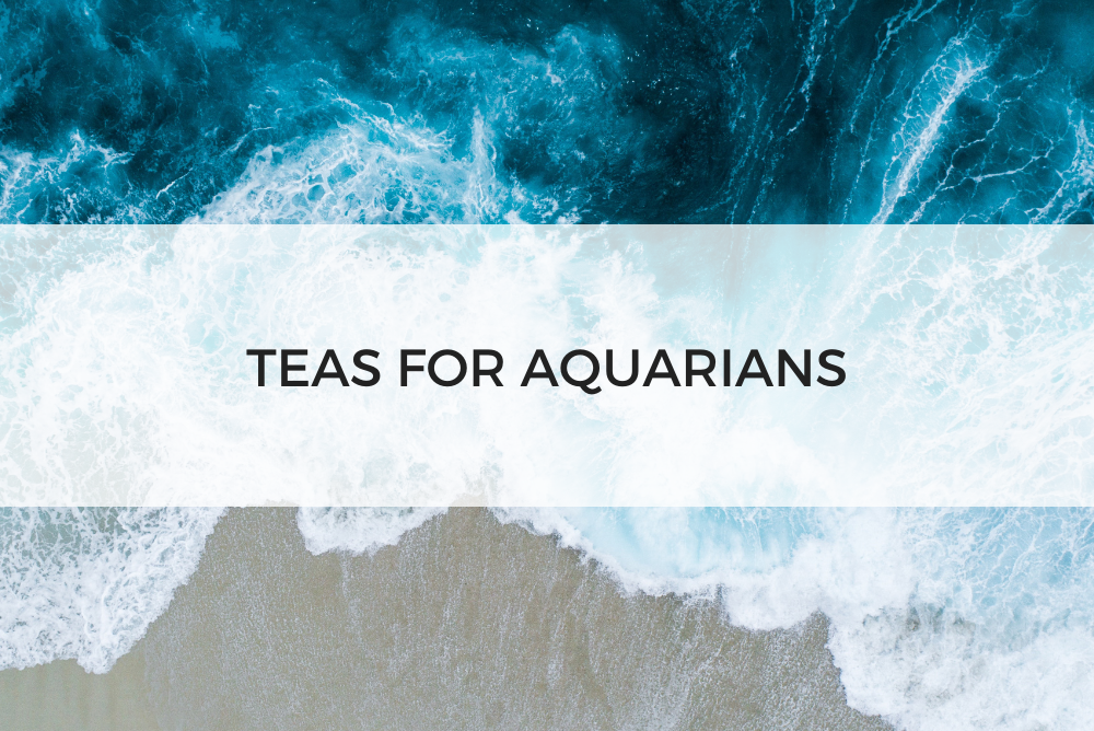 Teas for Aquarians