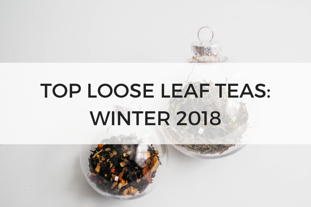 Top Loose Leaf Teas Winter 2018