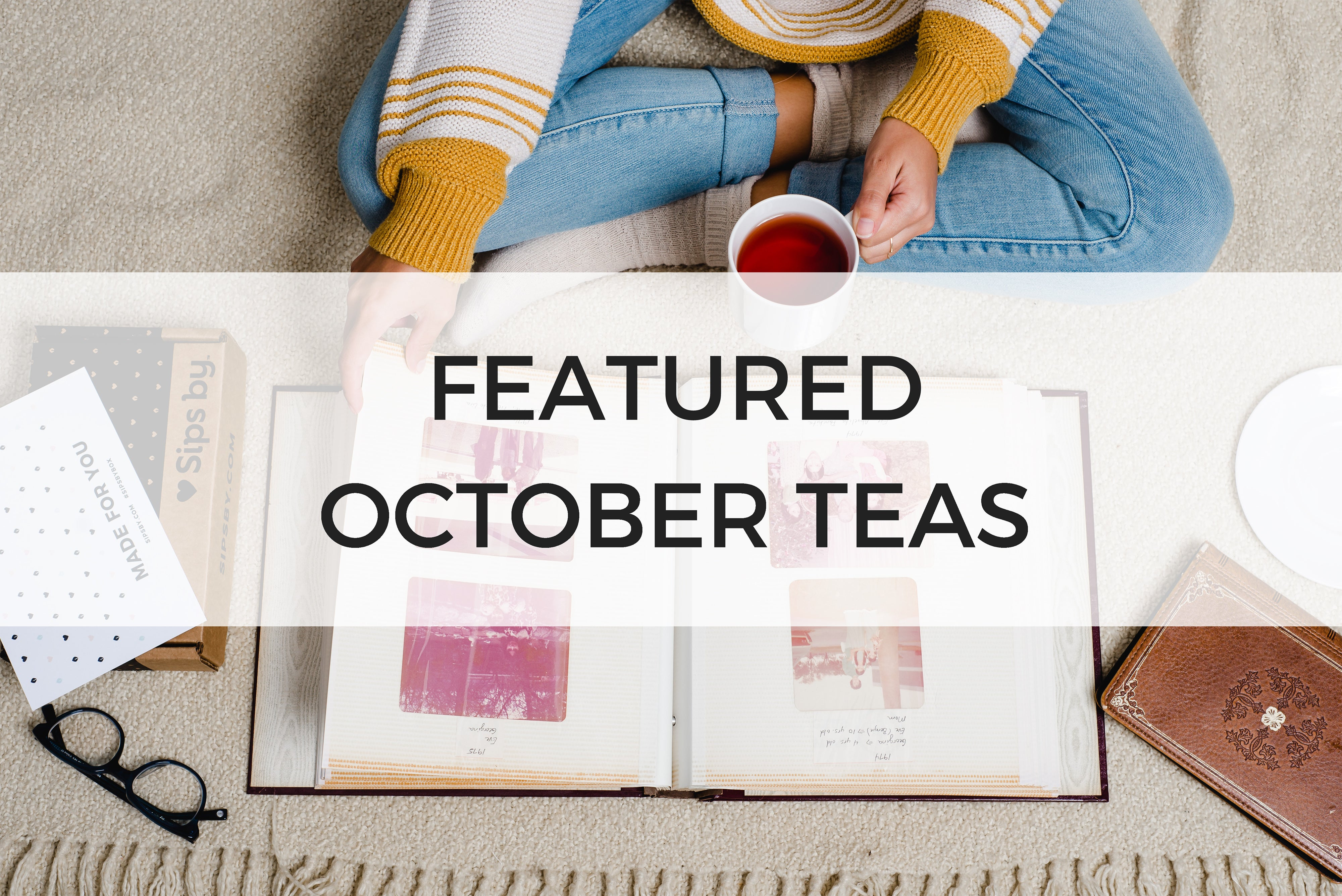 FEATURED OCTOBER TEAS