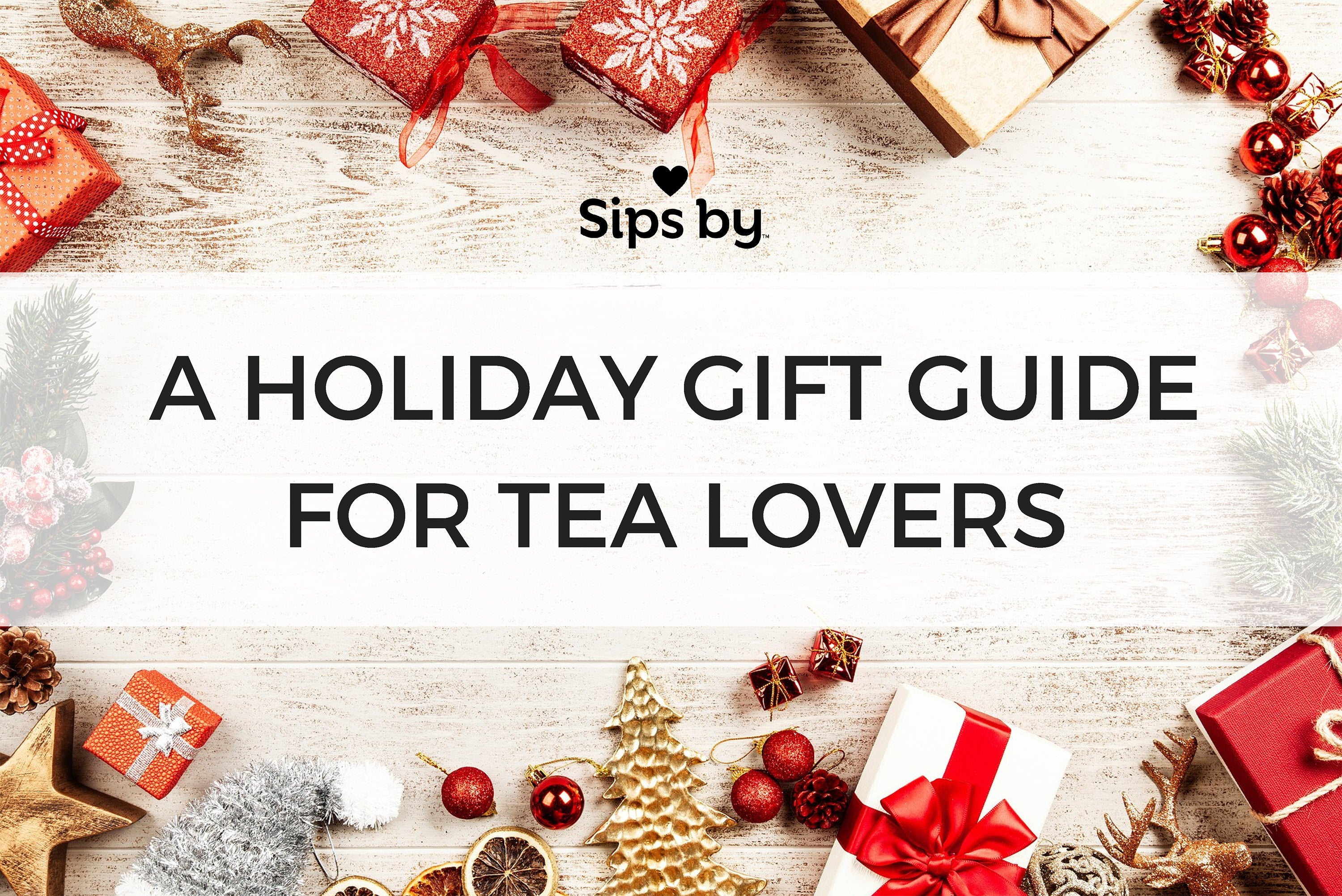 the best tea gifts and a holiday gift guide for tea lovers
