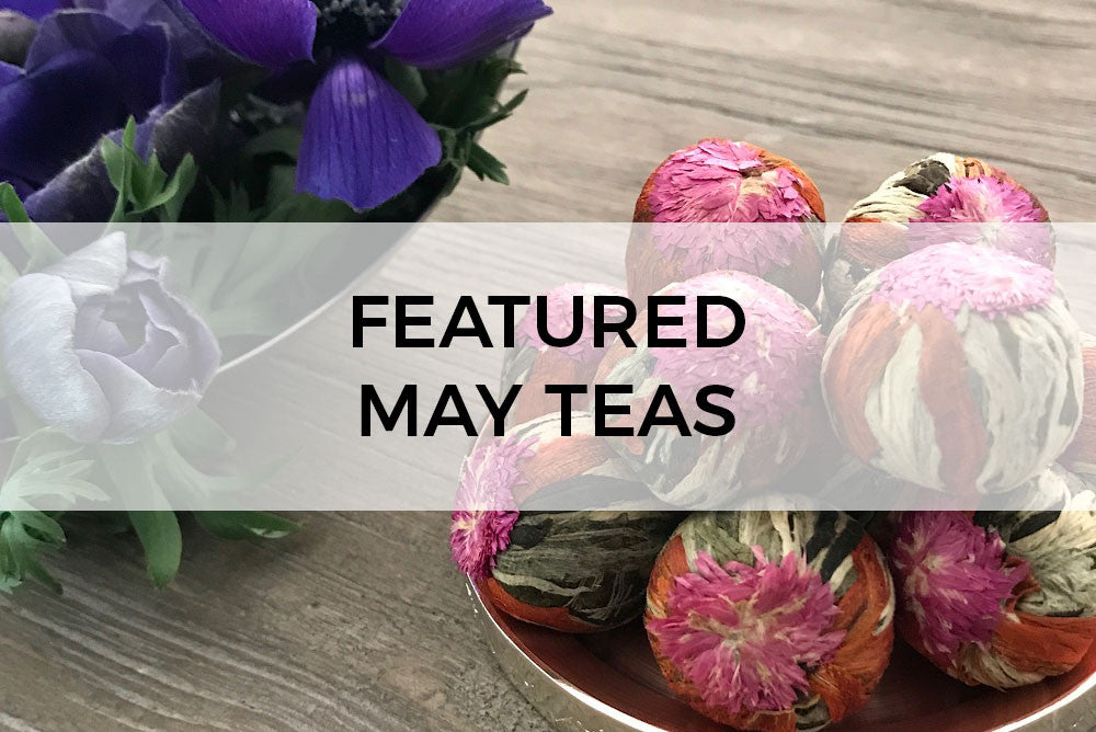 FEATURED MAY TEAS