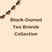 Load image into Gallery viewer, Black-Owned Tea Brands Collection