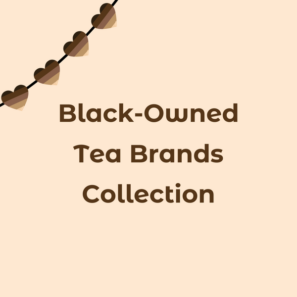 Black-Owned Tea Brands Collection
