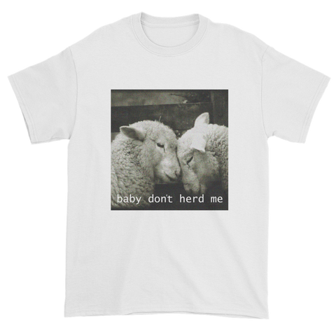Baby Don't Herd Me - Short sleeve t-shirt