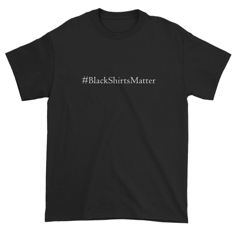 #BlackShirtsMatter - Short sleeve t-shirt