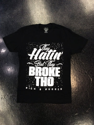 Rich and Rugged They hatin tee