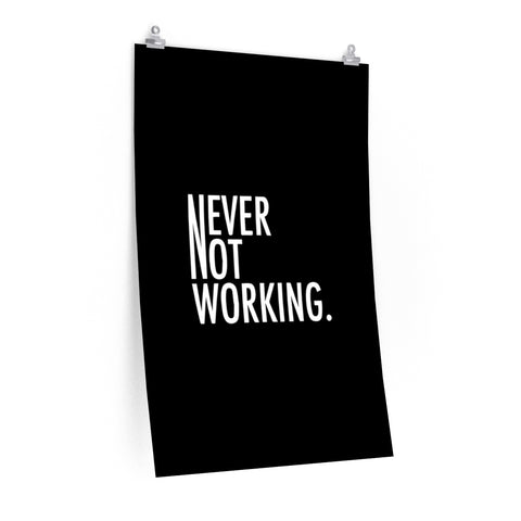 Never Not Working Poster