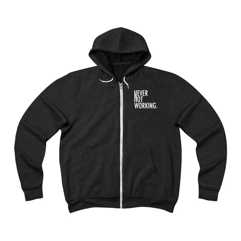 Never Not Working Unisex Fleece Full-Zip Hoodie (Colors)