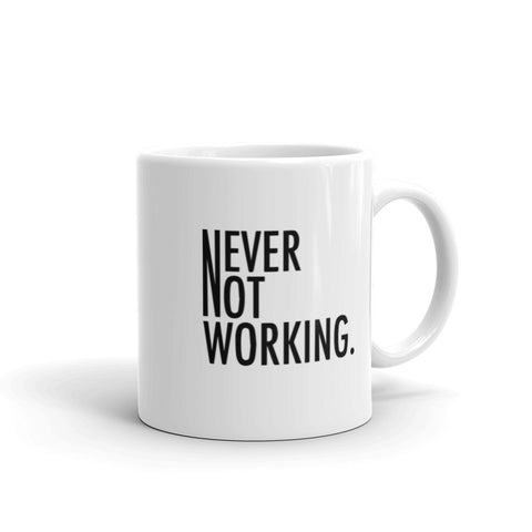 Never Not Working Mug