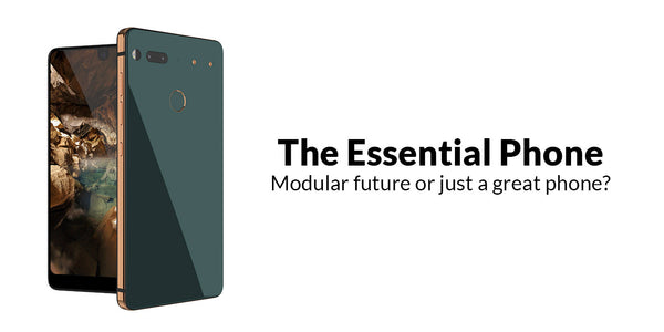 The Essential Phone the modular phone nirvana or just a great phone