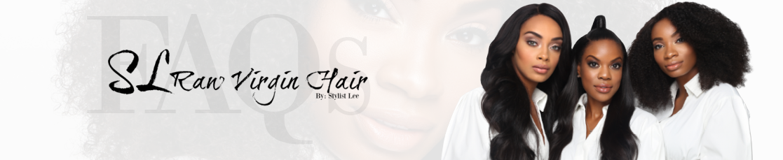 sl raw virgin hair faqs