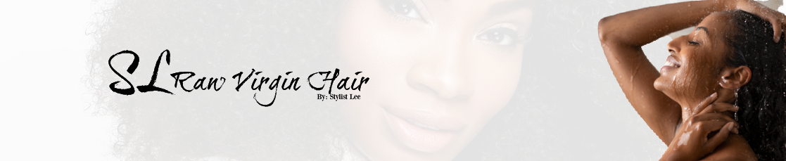 Hair Care Guide for SL Raw Virgin Hair Company