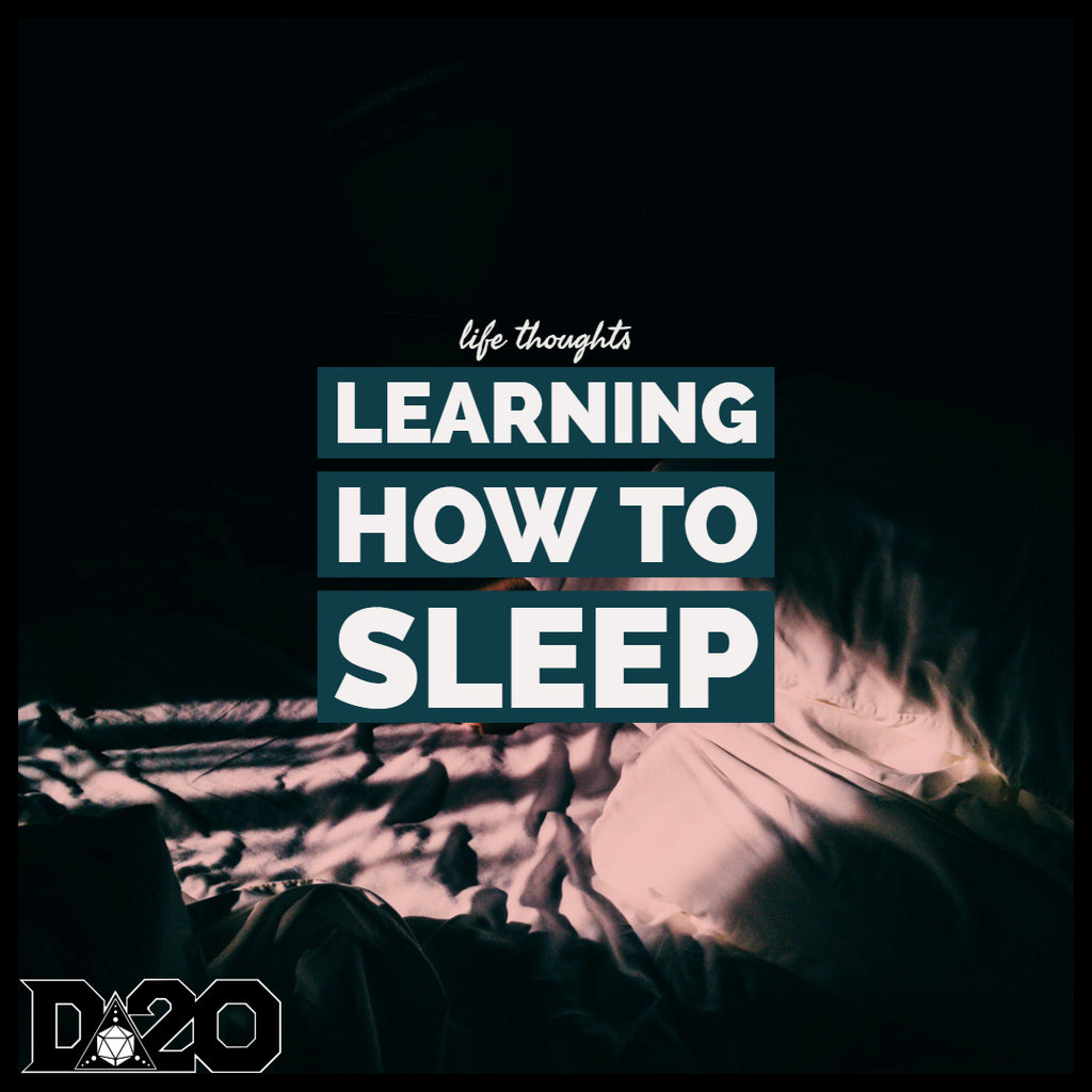 Life Thoughts: Learning How to Sleep