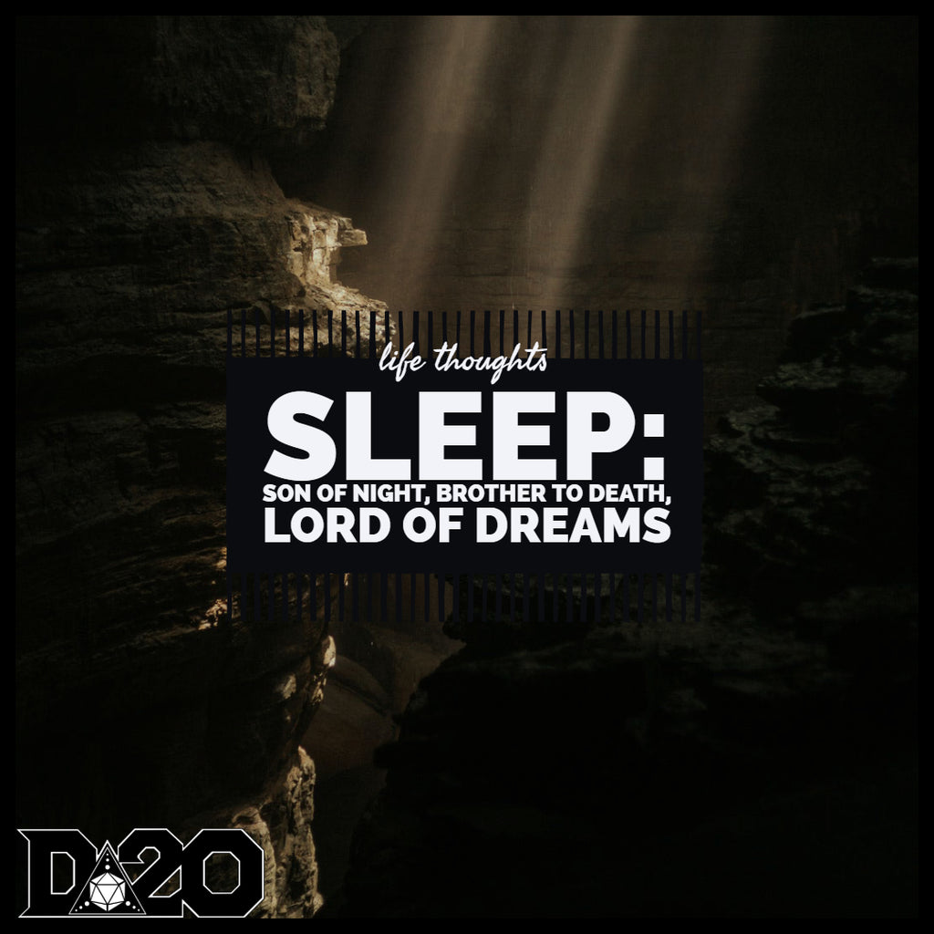 Life Thoughts: Sleep, Lord of Dreams