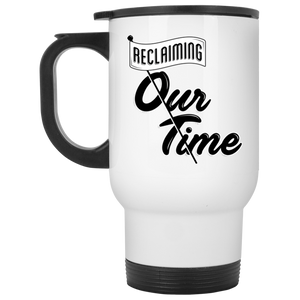 Reclaiming Our Time | Feminist Travel Mug | Rani Bee - Feminist T Shirts & Apparel