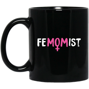 Femomist - 11oz Black Mug - Feminist T Shirts & Apparel