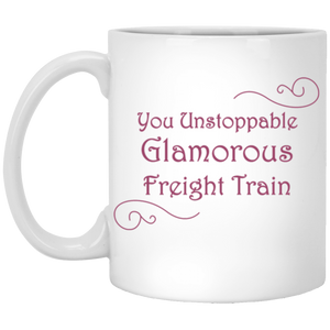 Unstoppable Glamorous Freight Train | Feminist Mug - Feminist T Shirts & Apparel