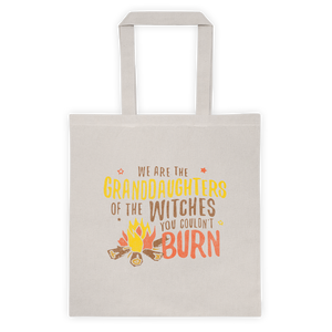 We are the granddaughters of the witches you couldn't burn - Tote Bag - Feminist T Shirts & Apparel
