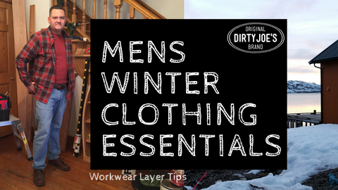 Original Dirty Joe's Mens Fashion Winter Layering Tips Clothing Essentials