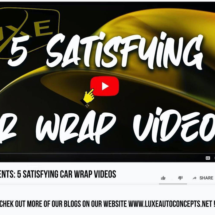 5 Satisfying Car Wrap Videos - Luxe Auto Concepts