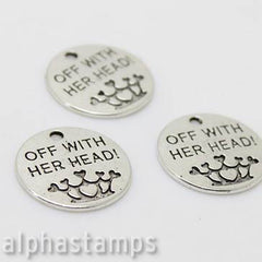 Off With Her Head Alice in Wonderland Charm