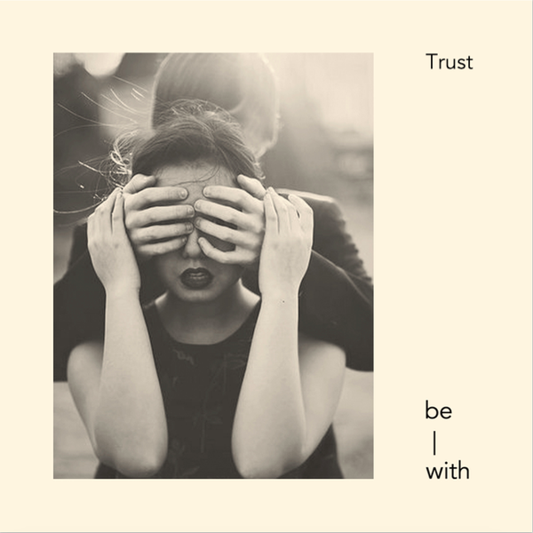 be-with relationship gift trust