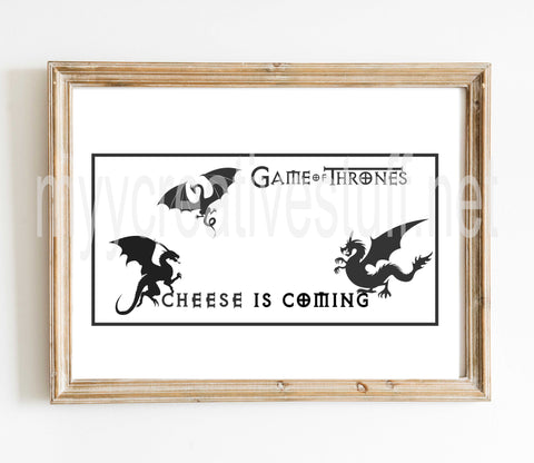 Dragons - Cheese is Coming Design