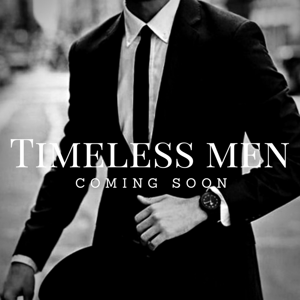 Timeless Men...Who Are They?