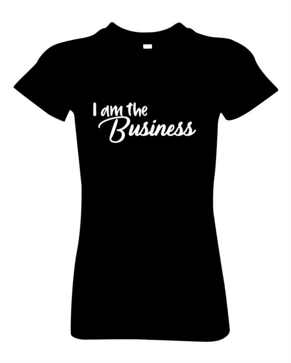 I Am The Business T-shirt