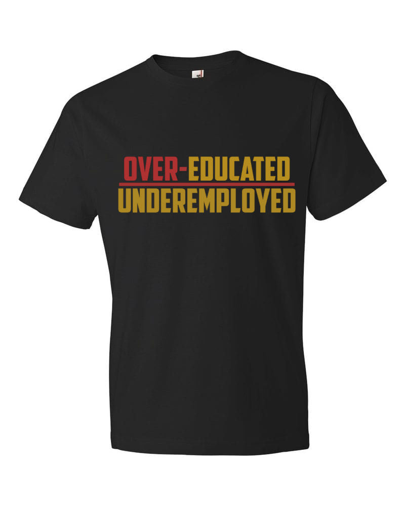 Under-employed T-shirt