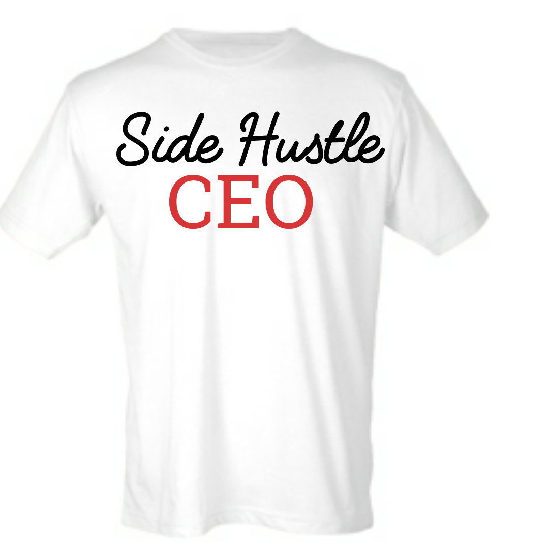 Side Hustle CEO T-shirt