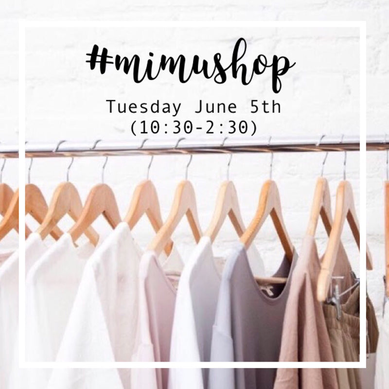 #MIMUSHOP: Tuesday June 5th (10:30AM-2:30PM)