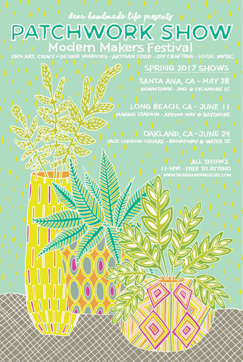 Patchwork Show - Modern Makers Festival - Memorial Day Weekend in Santa Ana