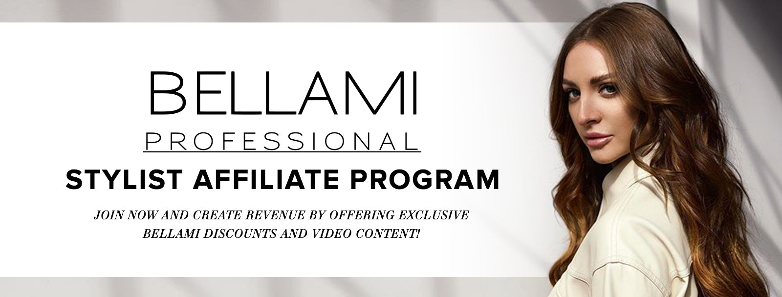 BELLAMI Professional Stylist Affiliate Program