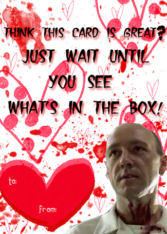 Se7en Whats In The Box valentine