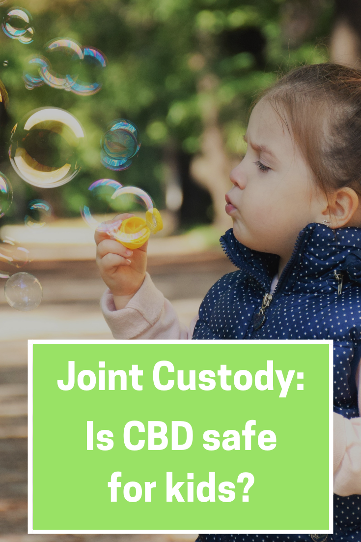 Joint Custody: Is CBD Therapy Safe for Kids?