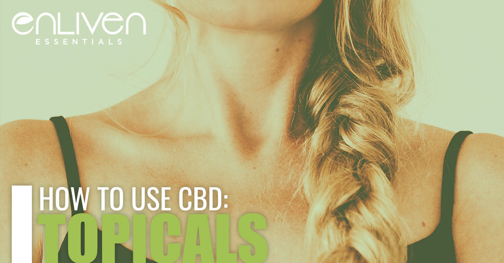 How to Use CBD: Topicals