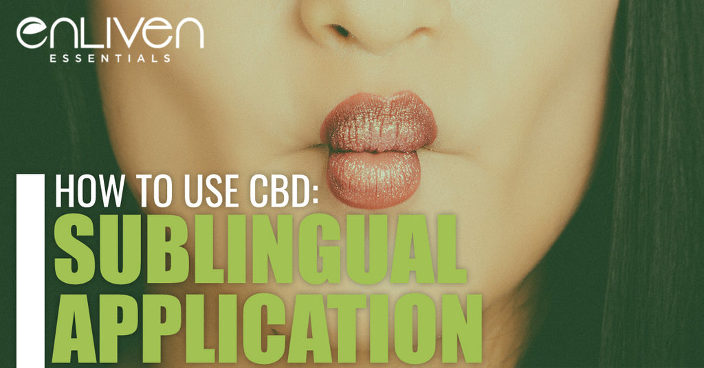 How to Use CBD: Sublingual Application