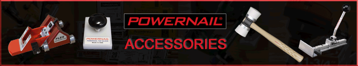 Powernail Accessories-Conversion Kits, Tune-Up Kits, Mallets, Powerjacks