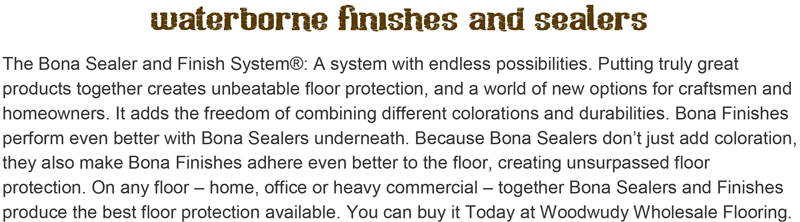 Bona-Waterborne Finishes and Sealers