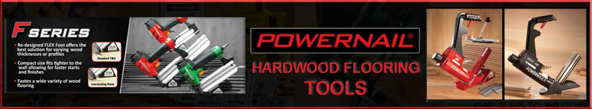 Powernail Hardwood Flooring Nailers, Staplers and Powerjacks Tools