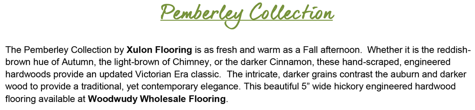 "Xulon Flooring-Pemberley Collection Hickory 5"" Wide"