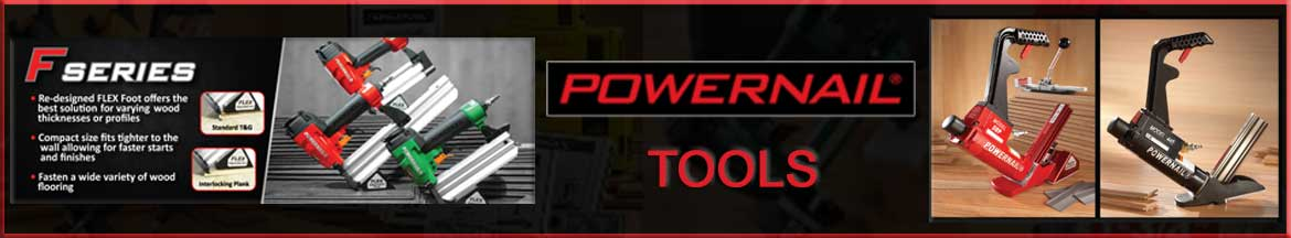Powernail Tools, Flooring Staplers, Flooring Nailers, Carpet Staplers, Power Jacks, Trim Finish Nailers, Underlayment Nailers